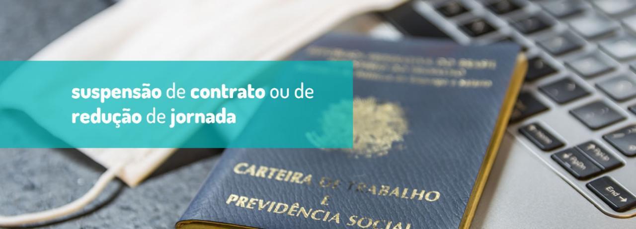 [Acordos de suspensão de contrato ou de redução de jornada podem ser feitos por até 180 dias]