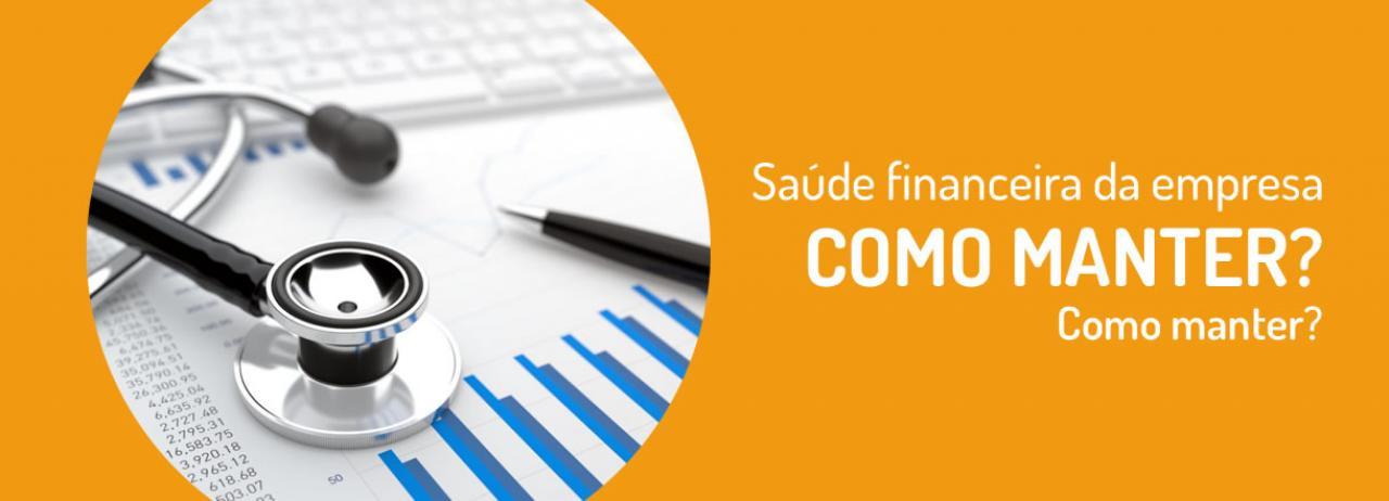 [Saúde financeira da empresa: Como manter? Confira as 5 dicas!]