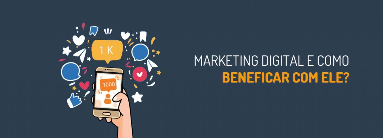 [Qual a importância do marketing digital e como se beneficiar com ele?]