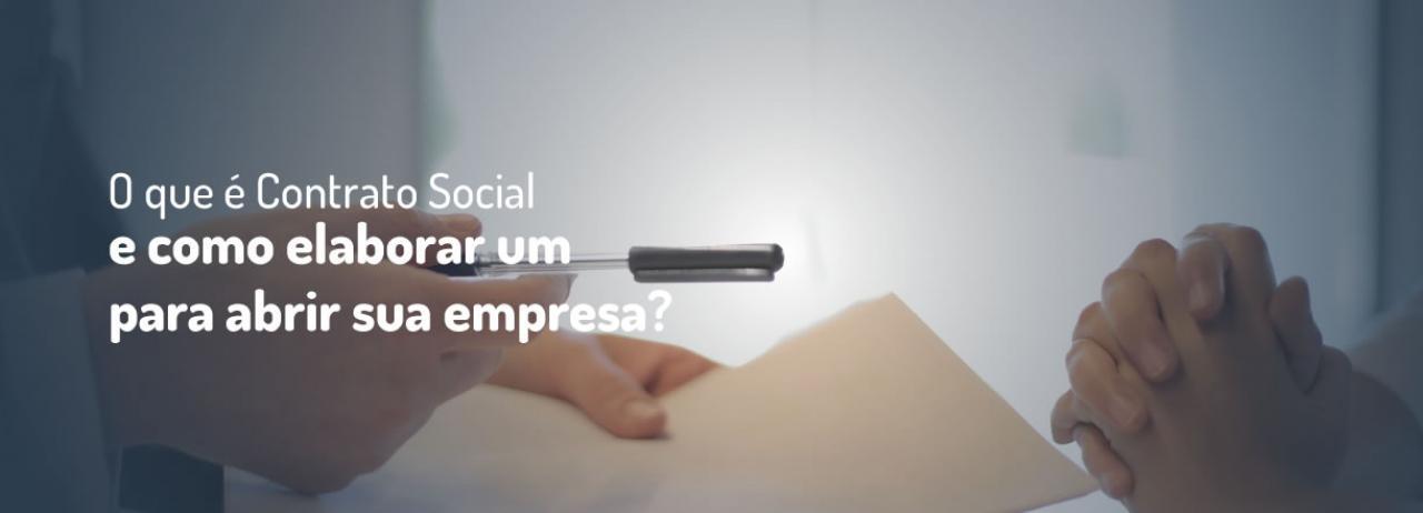 [O que é Contrato Social e como elaborar um para abrir sua empresa?]
