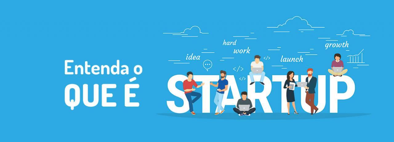 [Entenda o que é Startup e veja o passo a passo para abrir a sua]