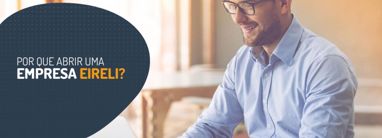 [Por que abrir uma empresa Eireli? Quais são suas vantagens?]