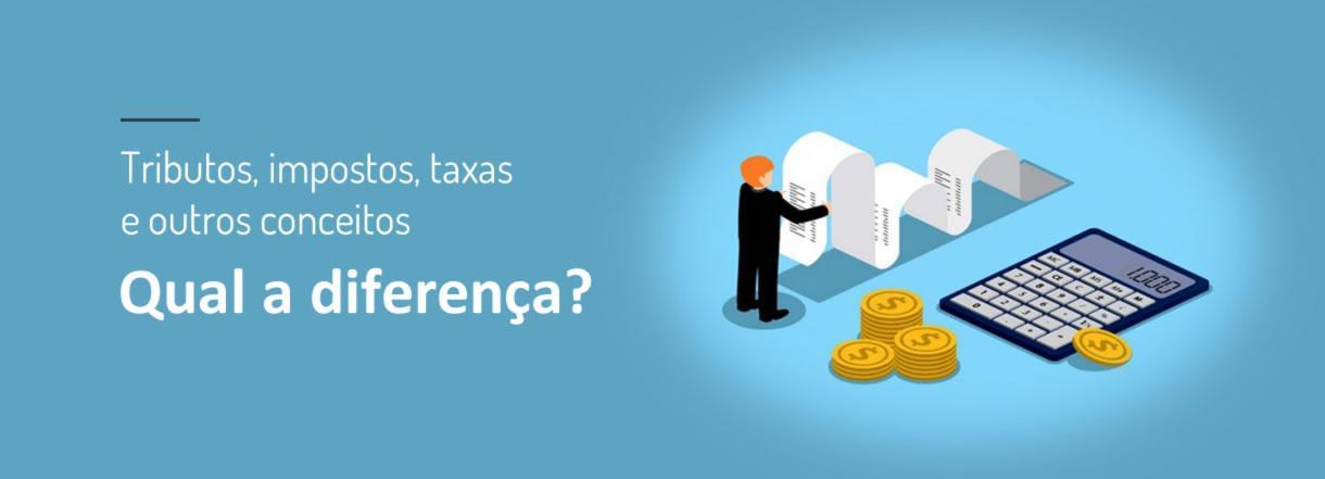 [Você sabe a diferença entre tributos, impostos, taxas e outros conceitos?]